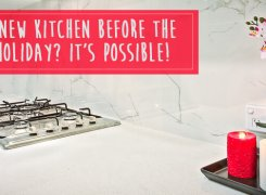 A New Kitchen Before the Holiday? It's Possible!